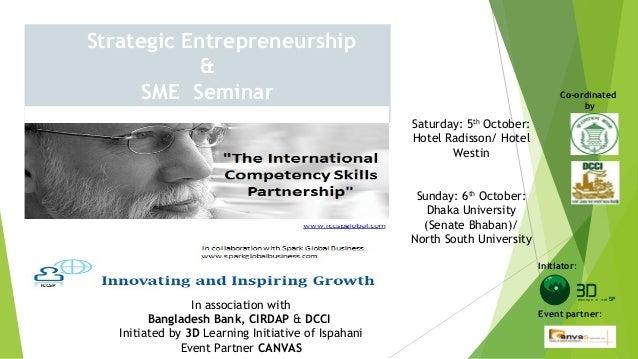 Strategic Entrepreneurship & SME Seminar Co-ordinated by Initiator: Event partner: Saturday: 5th October: Hotel Radisson/ ...