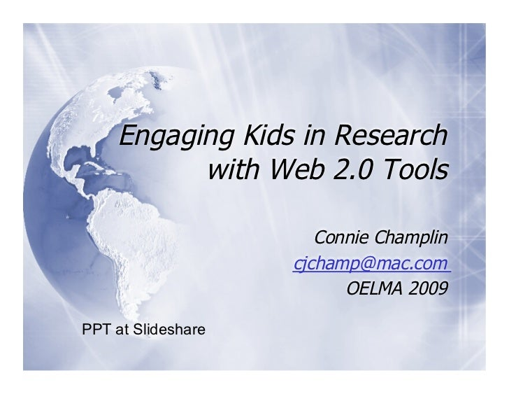 Engaging Kids in Research           with Web 2.0 Tools                         Connie Champlin                     cjchamp...