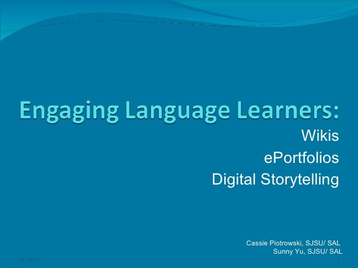 Engaging Language Learners: Wikis, ePortfolios, Digital Storytelling