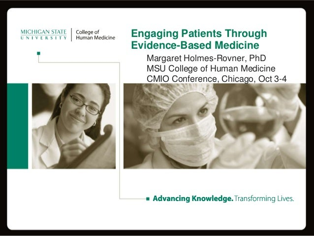 Engaging patients through evidence based medicine