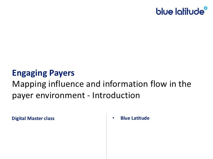 Engaging PayersMapping influence and information flow in the payer environment - Introduction<br />Digital Master class <b...