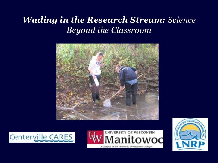 Wading in the Research Stream: Science         Beyond the Classroom