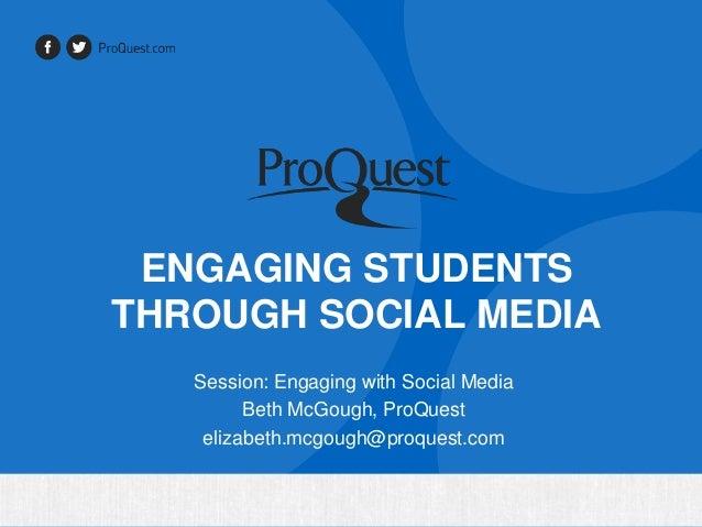 Engaging Students Through Social Media, Beth McGough, Internet Librarian 2013