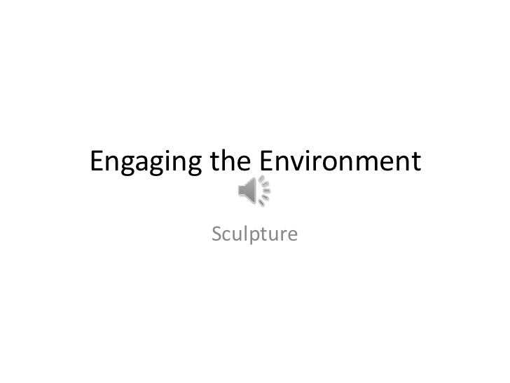 Engaging the Environment        Sculpture