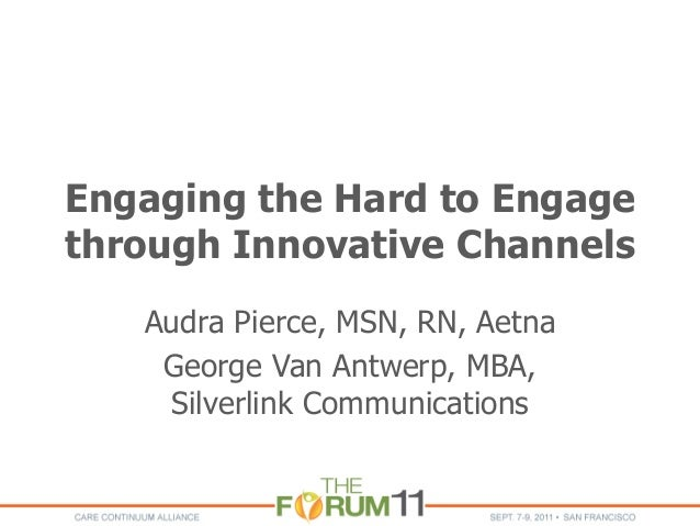 Engaging the hard_to_engage_through_innovative_channels