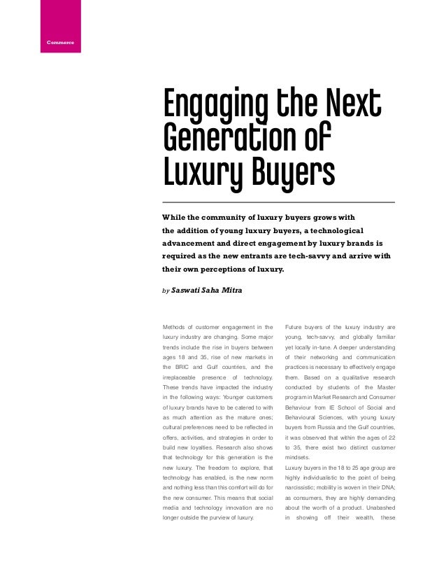Methods of customer engagement in theluxury industry are changing. Some majortrends include the rise in buyers betweenages...