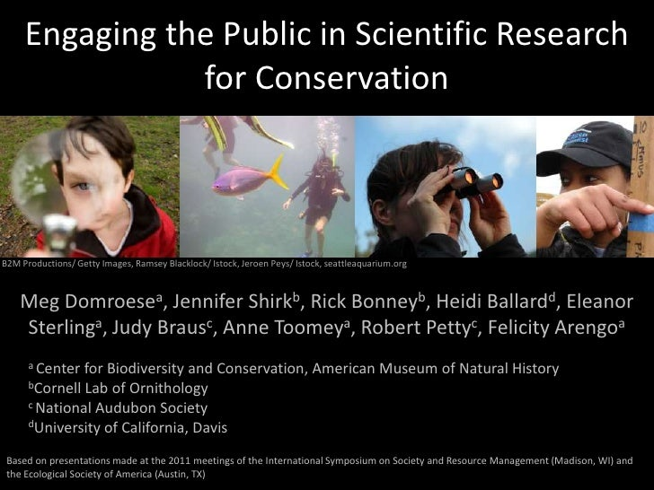Engaging the public in scientific research for conservation