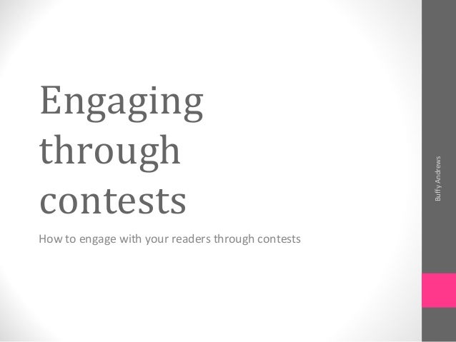 Engagingthrough                                                   Buffy AndrewscontestsHow to engage with your readers thr...