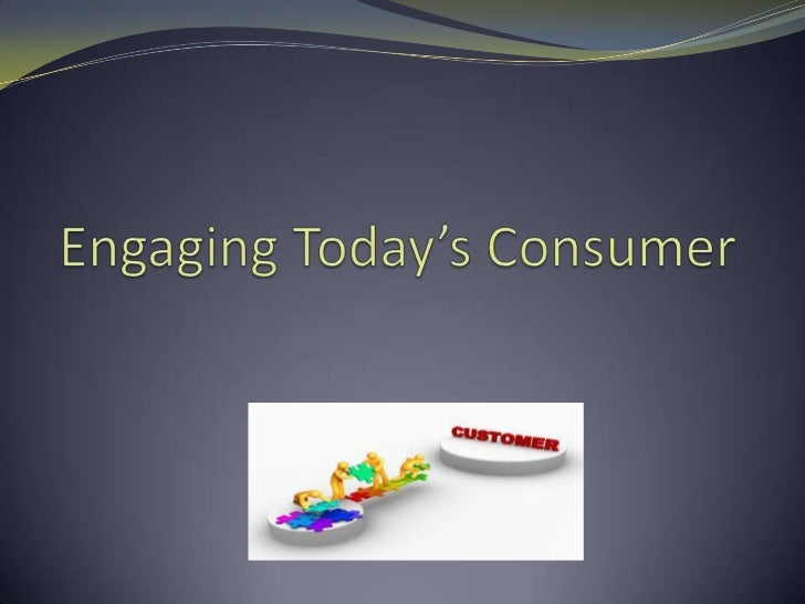 Engaging Today's Consumer<br />