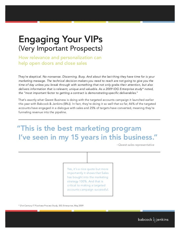 Engaging Your VIPs(Very Important Prospects)How relevance and personalization canhelp open doors and close salesThey're sk...
