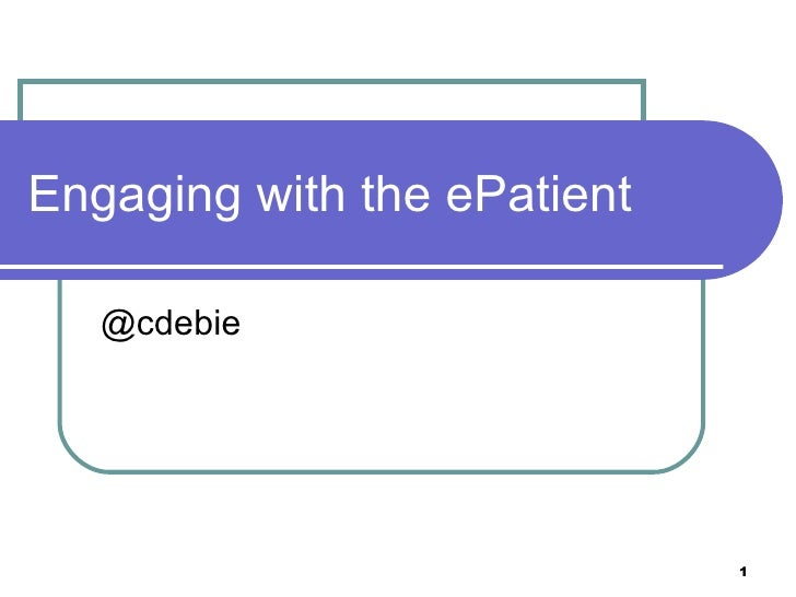 Engaging with the ePatient @cdebie
