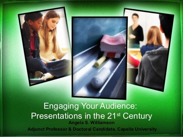 Engaging your audience presentations in the 21st century