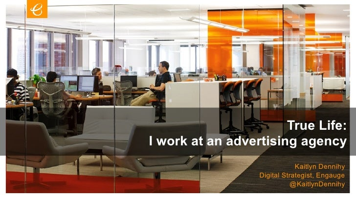 True Life: I work at an advertising agency