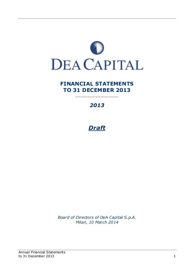 Annual Financial Statements to 31 December 2013 1 FINANCIAL STATEMENTS TO 31 DECEMBER 2013 ______________________ 2013 Dra...
