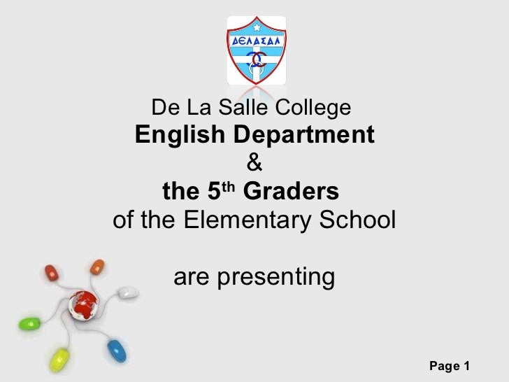 De La Salle College  English Department & the 5 th  Graders  of the Elementary School are presenting