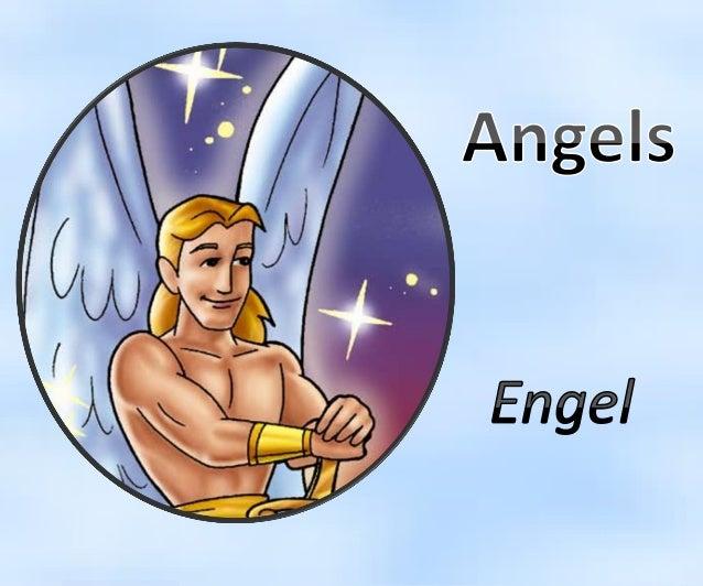 Angels were created by God. Die Engel wurden von Gott geschaffen.