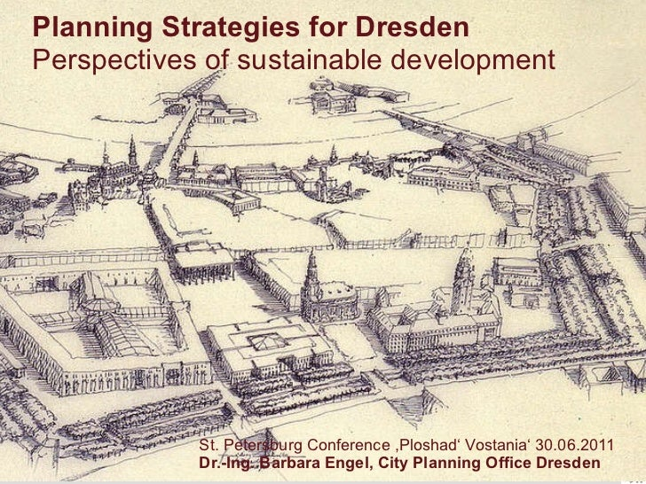 Planning Strategies for Dresden  Perspectives of sustainable development St. Petersburg Conference  ,P loshad' Vostania' 3...