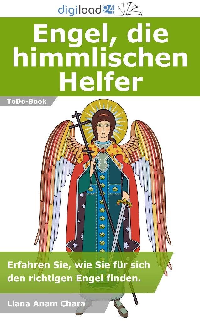 Copyright © 2013 digiload24 Engel, die himmlischen Helfer | Liana Anam Chara | Seite 1 Inhaltsverzeichnis Einführung: Die ...