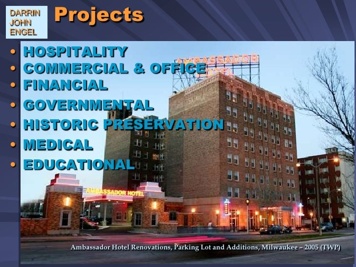 Projects<br />DARRINJOHNENGEL<br /><ul><li>HOSPITALITY
