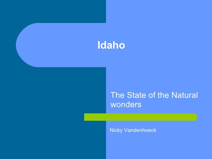 Idaho The State of the Natural wonders Nicky Vandenhoeck