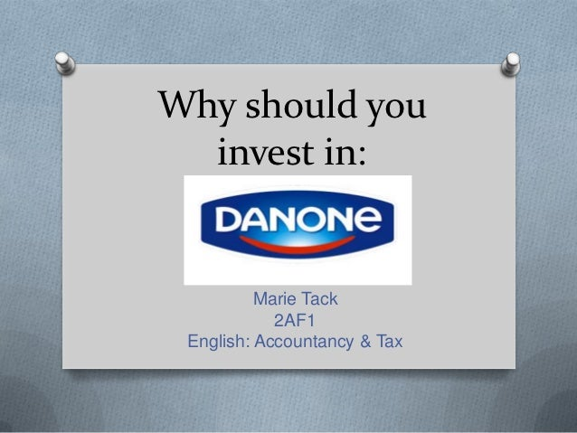 Why should you  invest in:          Marie Tack            2AF1 English: Accountancy & Tax