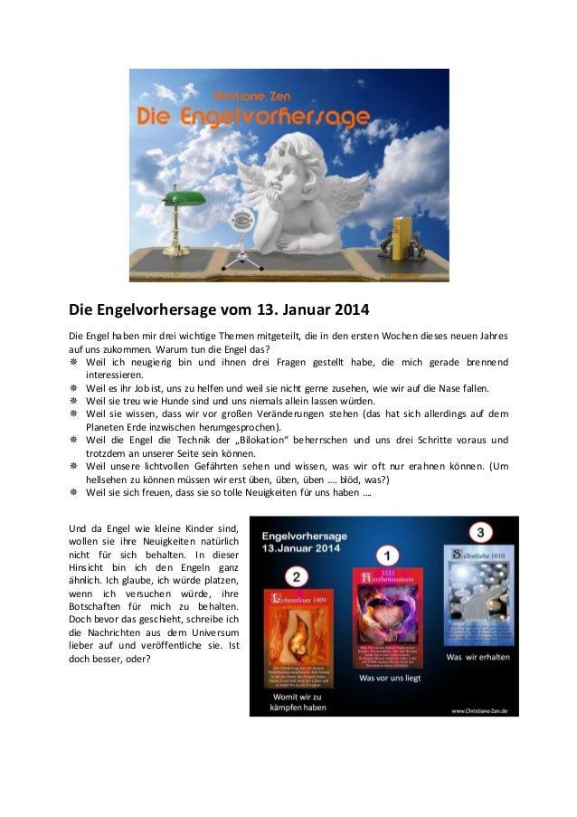 Die Engelvorhersage vom 13. Januar 2014 Die Engel haben mir drei wichtige Themen mitgeteilt, die in den ersten Wochen dies...