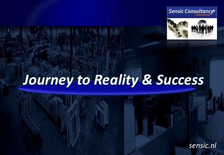 Journey to Reality & Success                         sensic.nl