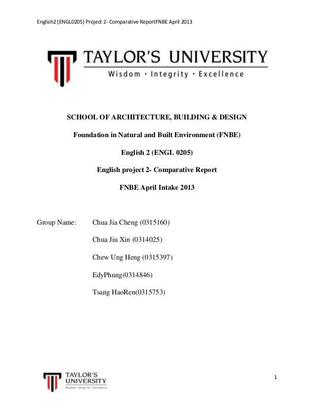 English2 (ENGL0205) Project 2- Comparative ReportFNBE April 2013  SCHOOL OF ARCHITECTURE, BUILDING & DESIGN Foundation in ...