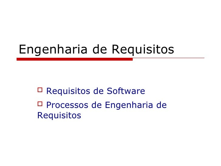 Engenharia Requisitos - Aula4 06 03 2006
