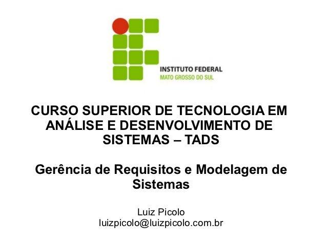CURSO SUPERIOR DE TECNOLOGIA EM  ANÁLISE E DESENVOLVIMENTO DE         SISTEMAS – TADSGerência de Requisitos e Modelagem de...