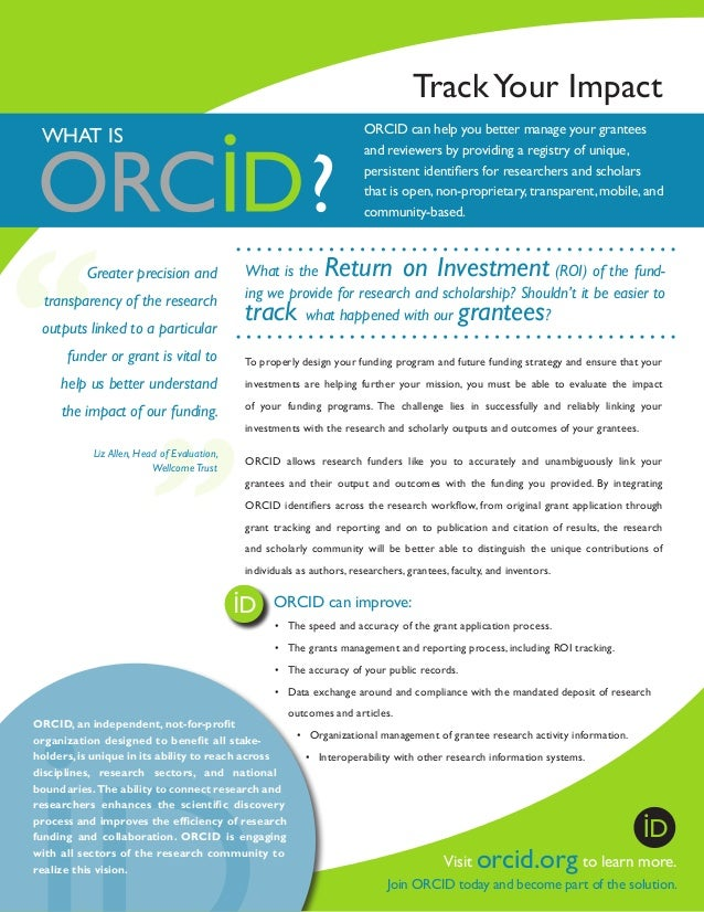Track Your Impact ORCID can help you better manage your grantees and reviewers by providing a registry of unique, persiste...
