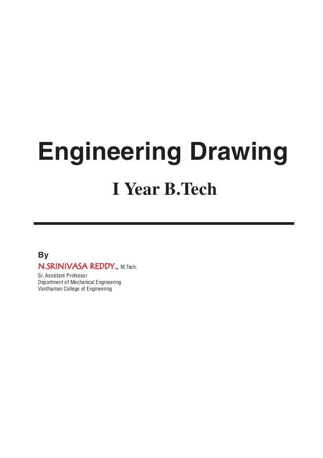 Engineering Drawing I Year B.Tech By NN..SSRRIINNIIVVAASSAA RREEDDDDYY..,, M.Tech. Sr. Assistant Professor Department of M...
