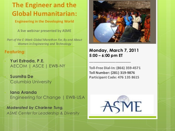 The Engineer and the Global Humanitarian: Engineering in the Developing WorldA live webinar presented by ASMEPart of the E...