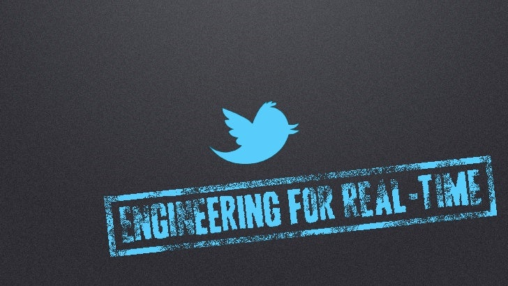 Twitter: Engineering for Real-Time (Stanford ACM 2011)