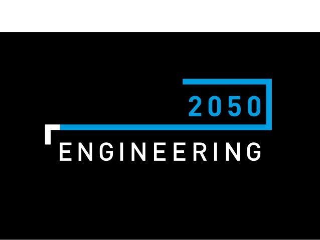 ENGINEERING 2050 2 unique interdisciplinary platform to push and define production plants of the future