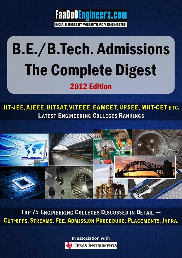 B.E./B.Tech. Admissions  The Complete Digest        2012 Edition-                             -    -        In association...