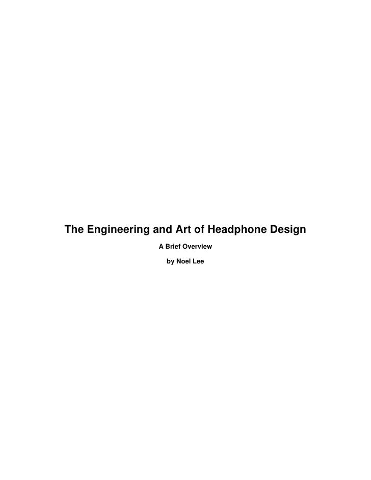 The Engineering and Art of Headphone Design                 A Brief Overview                    by Noel Lee