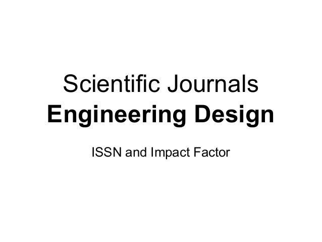 Scientific Journals Engineering Design ISSN and Impact Factor