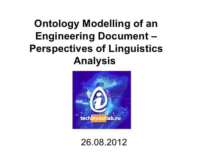 Ontology Modelling of an Engineering Document –Perspectives of Linguistics        Analysis          26.08.2012