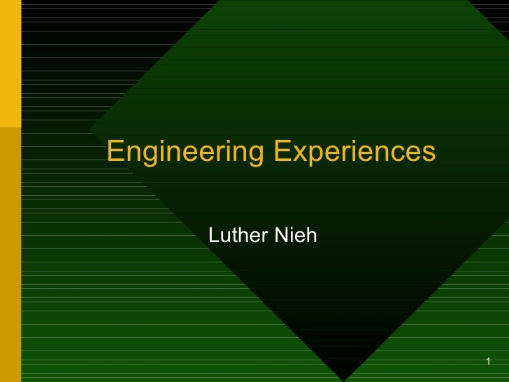 Engineering Experiences Luther Nieh