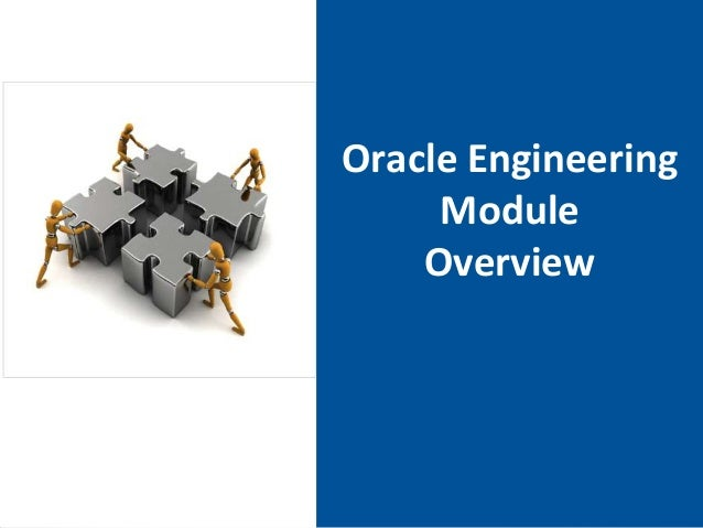 Oracle Engineering Module Overview  Page 1
