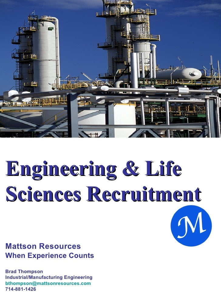 Engineering & Life Sciences Recruitment Mattson Resources When Experience Counts Brad Thompson Industrial/Manufacturing En...