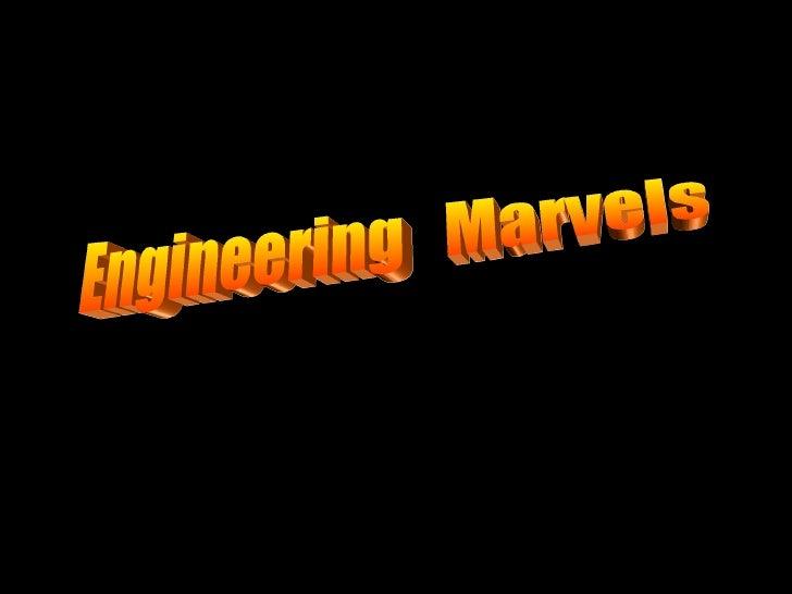 Engineering marvels