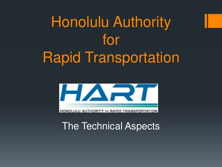Honolulu Authority         forRapid Transportation  The Technical Aspects