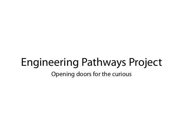 Engineering Pathways Project      Opening doors for the curious