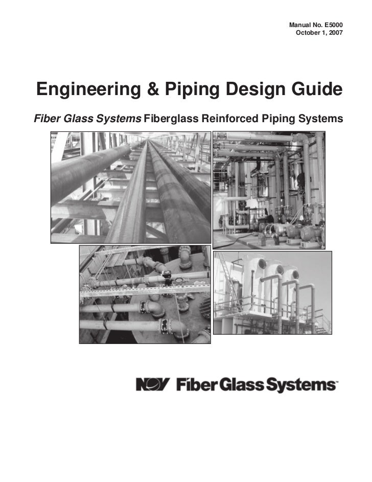 Manual No. E5000                                               October 1, 2007Engineering & Piping Design GuideFiber Glass...