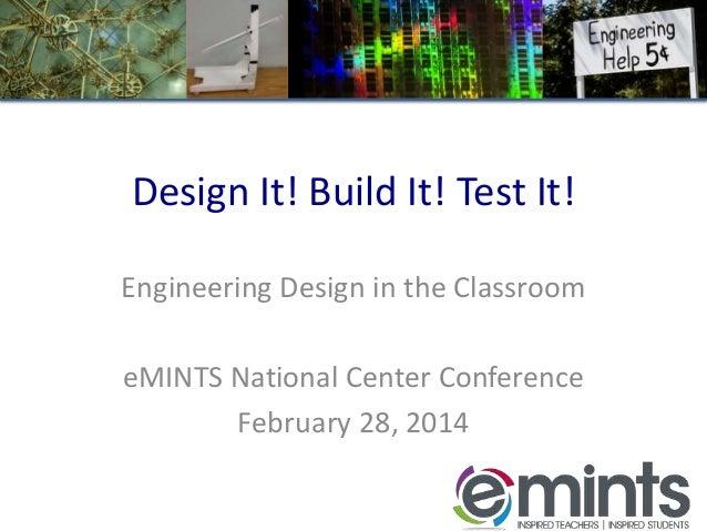 Design It! Build It! Test It! Engineering Design in the Classroom