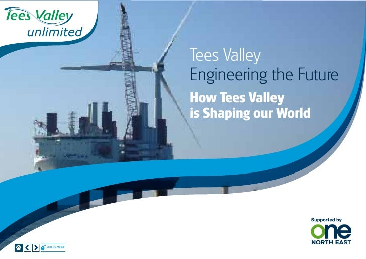 Tees Valley                  Engineering the Future                  How Tees Valley                  is Shaping our World...