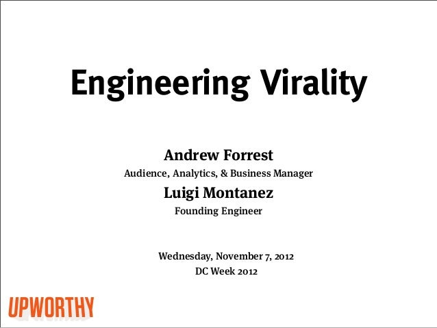 Engineering Virality           Andrew Forrest   Audience, Analytics, & Business Manager           Luigi Montanez          ...