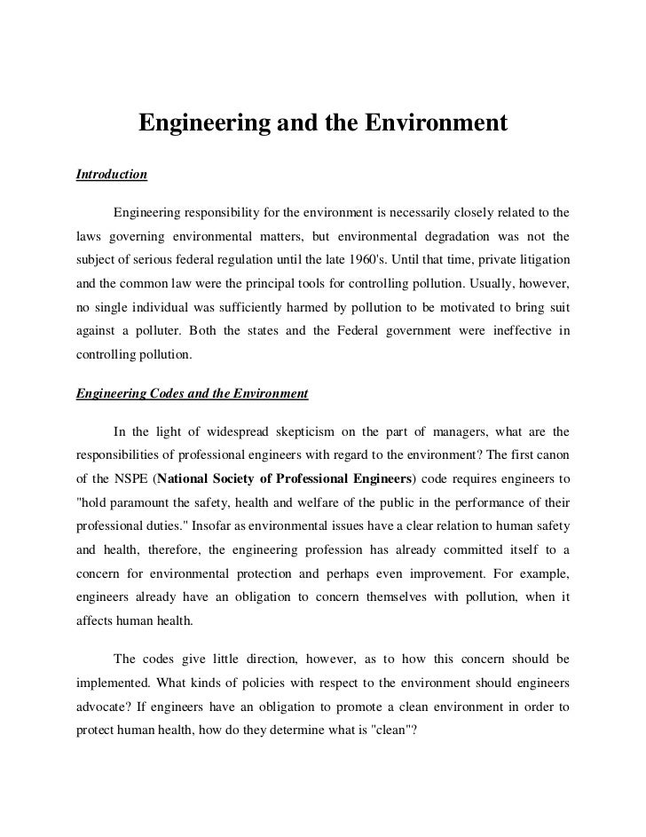 Engineering and the EnvironmentIntroduction       Engineering responsibility for the environment is necessarily closely re...